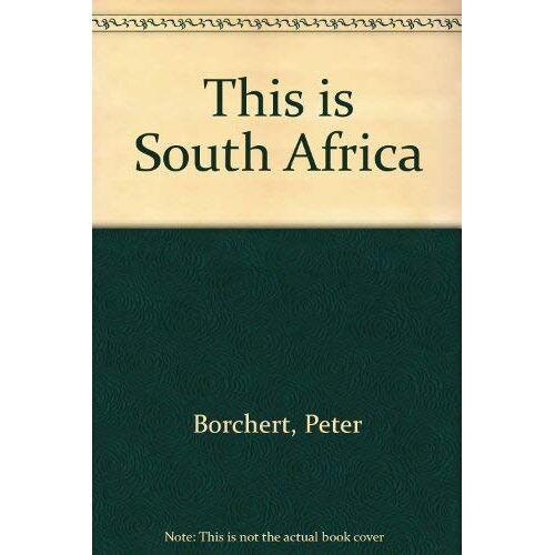 Peter Borchert - This is South Africa - Preis vom 21.10.2020 04:49:09 h