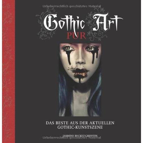 Jasmine Becket-Grifith - Gothic Art pur: Das Beste aus der aktuellen Gothic-Kunstszene - Preis vom 05.05.2021 04:54:13 h