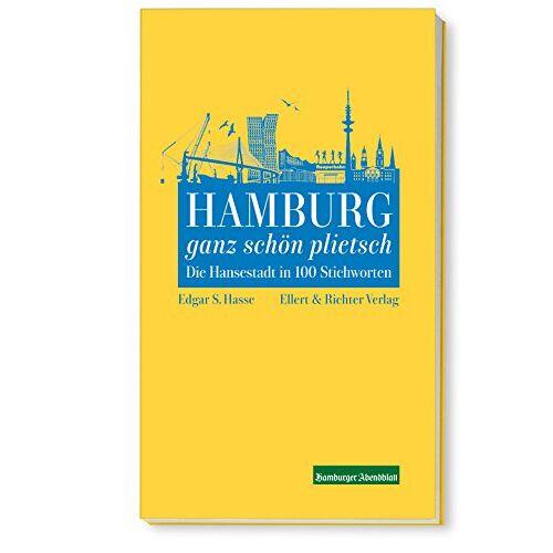 Hasse, Edgar S. - Hamburg ganz schön plietsch: Die Hansestadt in 100 Stichworten - Preis vom 16.01.2021 06:04:45 h