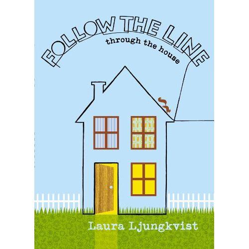 Laura Ljungkvist - Follow the Line through the House - Preis vom 14.01.2021 05:56:14 h