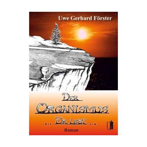 Förster, Uwe Gerhard - Der Organismus: Er lebt - Preis vom 20.10.2020 04:55:35 h