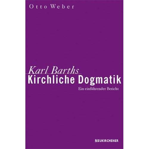 Otto Weber - Karl Barths Kirchliche Dogmatik - Preis vom 22.01.2020 06:01:29 h