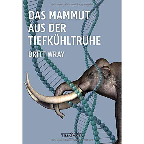 Britt Wray - Das Mammut aus der Tiefkühltruhe - Preis vom 09.05.2021 04:52:39 h