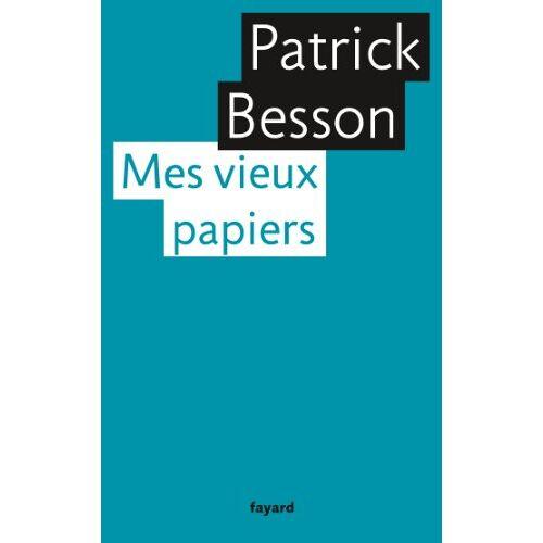 Patrick Besson - Mes vieux papiers - Preis vom 21.10.2020 04:49:09 h