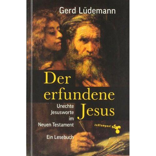 Gerd Lüdemann - Der erfundene Jesus: Unechte Jesusworte im Neuen Testament - Preis vom 18.11.2019 05:56:55 h