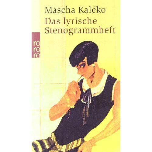Mascha Kaléko - Das lyrische Stenogrammheft. Kleines Lesebuch für Große - Preis vom 21.11.2019 05:59:20 h