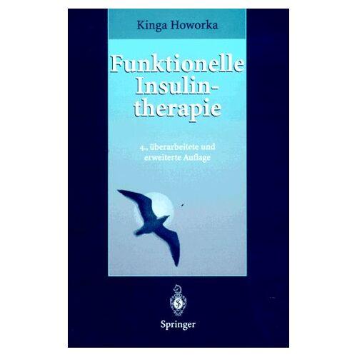 Kinga Howorka - Funktionelle Insulintherapie: Lehrinhalte, Praxis und Didaktik - Preis vom 10.05.2021 04:48:42 h