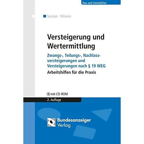 Bernd Stumpe - Versteigerung und Wertermittlung: Zwangs-, Teilungs-, Nachlassversteigerungen und Versteigerungen nach § 19 WEG, Arbeitshilfen für die Praxis - Preis vom 21.10.2020 04:49:09 h