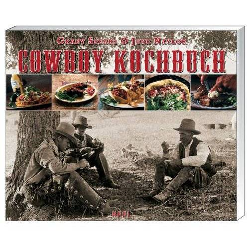 Grady Spears - Das Cowboy Kochbuch - Preis vom 21.10.2020 04:49:09 h