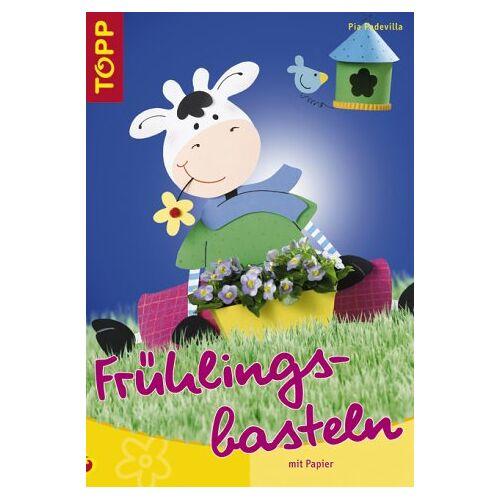 Pia Pedevilla - Frühlingsbasteln. Mit Papier - Preis vom 20.01.2021 06:06:08 h