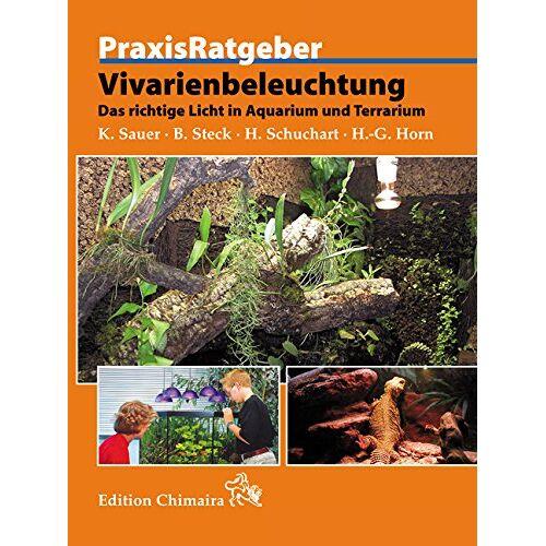 Karlheinz Sauer - Vivarienbeleuchtung: Das richtige Licht in Aquarium und Terrarium - Preis vom 28.02.2021 06:03:40 h