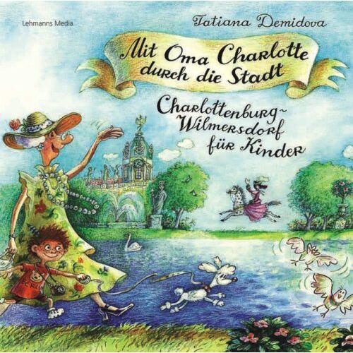 Gudrun Raff - Mit Oma Charlotte durch die Stadt: Charlottenburg und Wilmersdorf für Kinder - Preis vom 18.04.2021 04:52:10 h