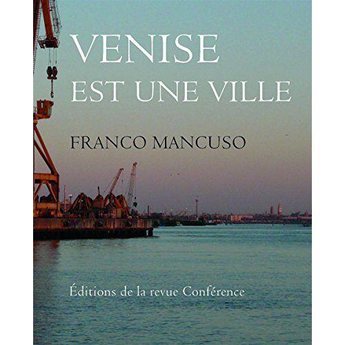 Franco Mancuso - Venise est une ville - Preis vom 05.03.2021 05:56:49 h