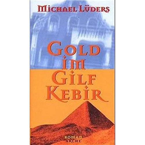 Michael Lüders - Gold am Gilf Kebir - Preis vom 15.05.2021 04:43:31 h