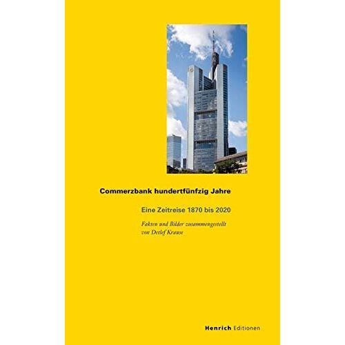 Detlef Krause - Commerzbank hundertfünfzig Jahre: Eine Zeitreise 1870 bis 2020 (Publikationen der Eugen-Gutmann-Gesellschaft) - Preis vom 13.05.2021 04:51:36 h