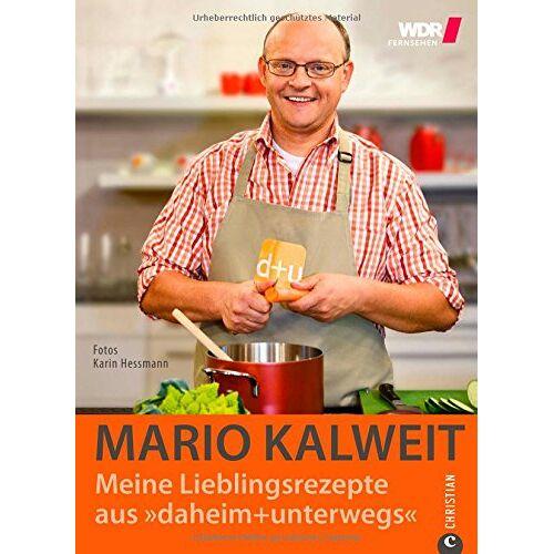 Mario Kalweit - Das Kochbuch: Die 100 beliebtesten Rezepte aus daheim + unterwegs; raffinierte Hausmannskost aus der beliebten WDR Fernseh-Reihe - Preis vom 04.09.2020 04:54:27 h