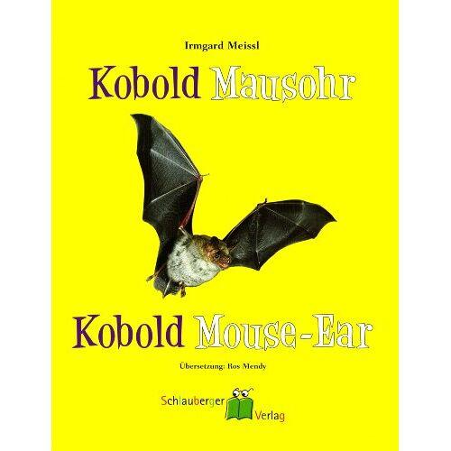 Irmgard Meissl - Kobold Mausohr - Kobold Mouse-Ear: Abenteuer einer Fledermaus - Adventures of a Bat - Preis vom 16.05.2021 04:43:40 h