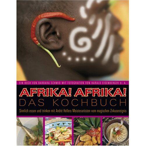 Barbara Schmid-Schalenbach - Afrika!Afrika! Das Kochbuch - Preis vom 15.04.2021 04:51:42 h