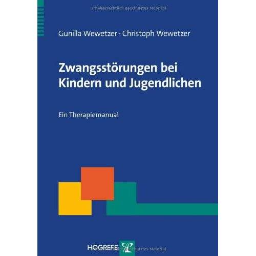 Christoph Wewetzer - Zwangsstörungen im Kindes- und Jugendalter: Ein Therapiemanual - Preis vom 11.05.2021 04:49:30 h