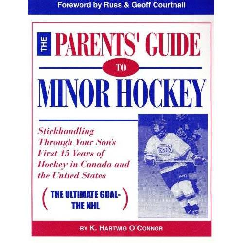 K. Hartwig O'Connor - The Parents' Guide to Minor Hockey: Stickhandling Through Your Son's First 15 Years of Hockey in Canada and the U.S. - Preis vom 27.02.2021 06:04:24 h