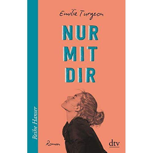 Emilie Turgeon - Nur mit dir (Reihe Hanser) - Preis vom 13.05.2021 04:51:36 h