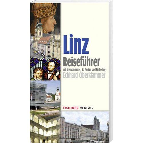 Eckhard Oberklammer - Linz, Reiseführer: mit Kremsmünster, St. Florian und Wilhering - Preis vom 15.04.2021 04:51:42 h