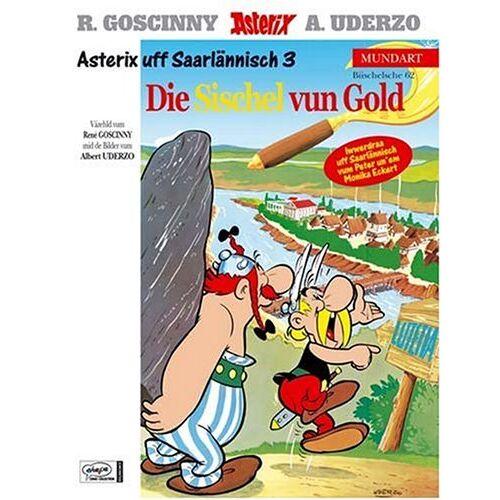 René Goscinny - Asterix Mundart 62 Saarländisch III: De Asterix unn die Sischel vun Gold: Asterix uff Saarlänisch 3 - Preis vom 13.04.2021 04:49:48 h