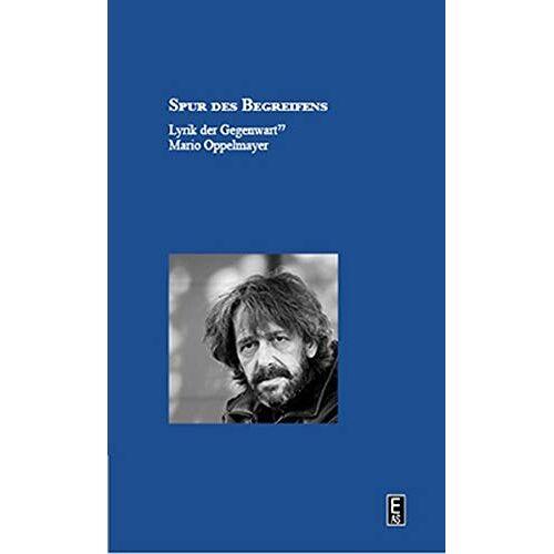 Mario Oppelmayer - Spur des Begreifens: Lyrik der Gegenwart   Band 77 - Preis vom 03.05.2021 04:57:00 h
