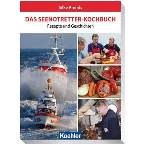 Silke Arends - Das Seenotretter-Kochbuch - Rezepte und Geschichten - Preis vom 18.04.2021 04:52:10 h