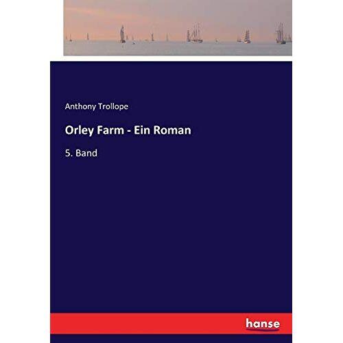 Anthony Trollope - Orley Farm - Ein Roman: 5. Band - Preis vom 20.10.2020 04:55:35 h