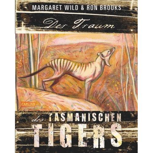 Margaret Wild - Der Traum des Tasmanischen Tigers - Preis vom 20.10.2020 04:55:35 h
