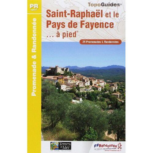 FFRP - St-Raphael & Le Pays De Fayence a Pied 25PR: FFR.P832 - Preis vom 06.09.2020 04:54:28 h