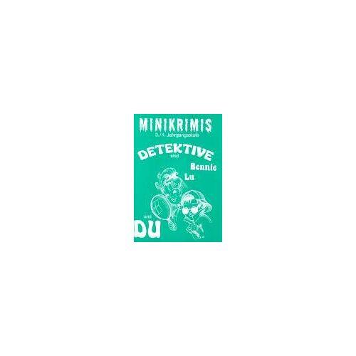Monika Hirmer - Minikrimis, neue Rechtschreibung, 3./4. Jahrgangsstufe: Detektive sind Bennie Lu und Du - Preis vom 14.10.2019 04:58:50 h