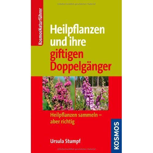 Ursula Stumpf - Heilpflanzen und ihre giftigen Doppelgänger: Heilpflanzen sammeln - aber richtig - Preis vom 18.11.2019 05:56:55 h