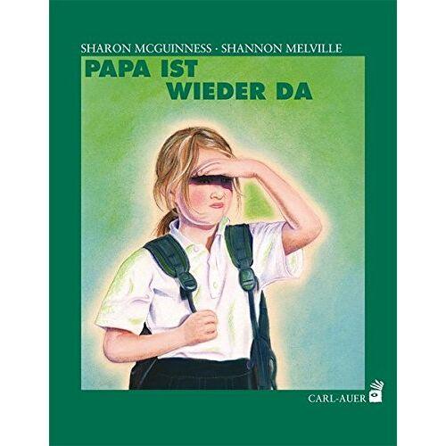 Sharon McGuiness - Papa ist wieder da (Carl-Auer Kids) - Preis vom 07.03.2021 06:00:26 h