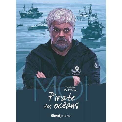 Paul Watson - Moi, Capitaine Paul Watson, pirate des océans - Preis vom 03.05.2021 04:57:00 h