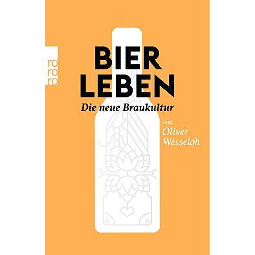 Oliver Wesseloh - Bier leben: Die neue Braukultur - Preis vom 28.02.2021 06:03:40 h