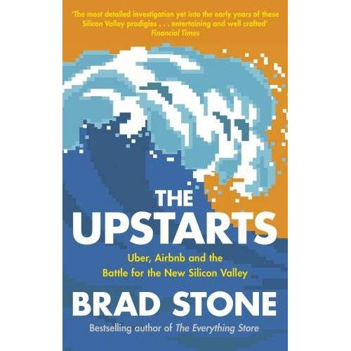 Brad Stone - The Upstarts: Uber, Airbnb and the Battle for the New Silicon Valley - Preis vom 18.04.2021 04:52:10 h