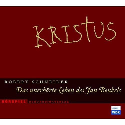 Robert Schneider - Kristus. 3 CDs: Das unerhörte Leben des Jan Beukels - Preis vom 25.02.2021 06:08:03 h