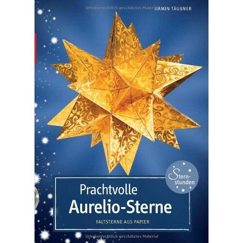 Armin Täubner - Prachtvolle Aurelio-Sterne: Faltsterne aus Papier - Preis vom 16.01.2021 06:04:45 h