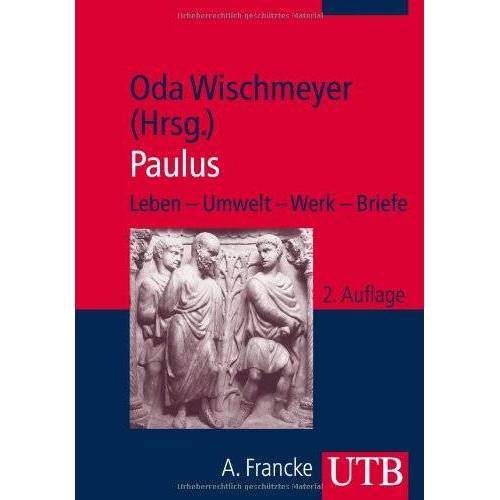 Oda Wischmeyer (Hg.) - Paulus: Leben - Umwelt - Werk - Briefe - Preis vom 17.10.2020 04:55:46 h