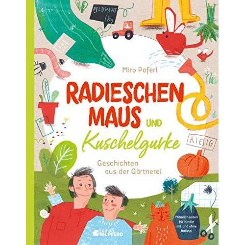 Miro Poferl - Radieschenmaus und Kuschelgurke: Geschichten aus der Gärtnerei - Preis vom 11.05.2021 04:49:30 h