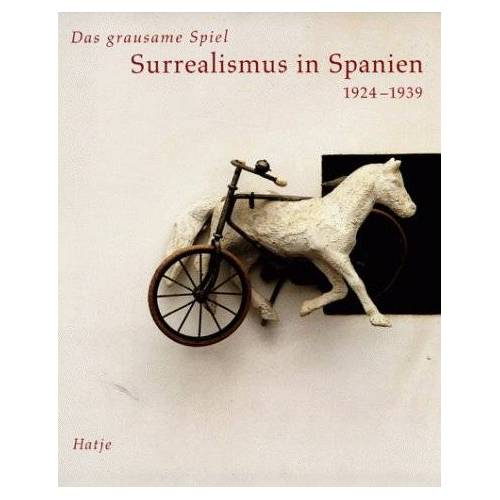 - Das grausame Spiel, Surrealismus in Spanien 1924-1939 - Preis vom 14.05.2021 04:51:20 h