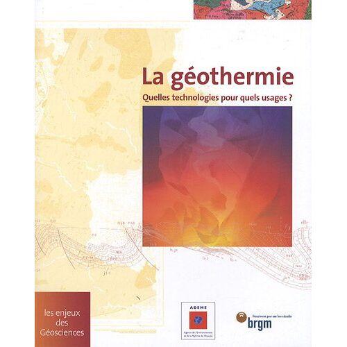 - La géothermie : Quelles technologies pour quels usages ? - Preis vom 21.10.2020 04:49:09 h
