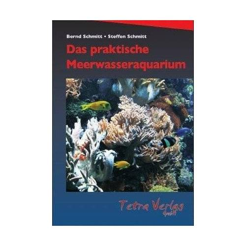 Bernd Schmitt - Das praktische Meerwasseraquarium - Preis vom 28.02.2021 06:03:40 h