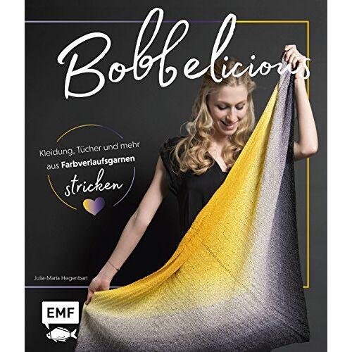 Julia-Maria Hegenbart - BOBBELicious stricken – Kleidung, Tücher und mehr mit Farbverlaufsgarnen - Preis vom 18.04.2021 04:52:10 h