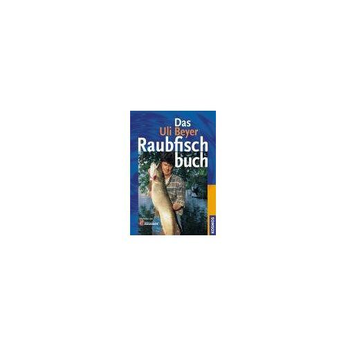 Uli Beyer - Das Uli Beyer Raubfischbuch - Preis vom 09.05.2021 04:52:39 h