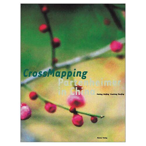 Michel Gaissmayer - Crossmapping: Partenheimer in China - Preis vom 20.10.2020 04:55:35 h