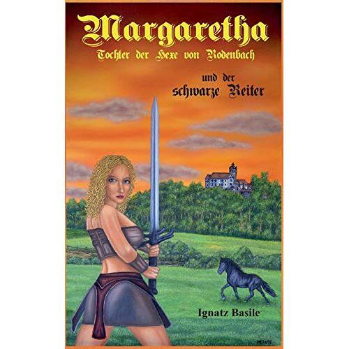 Ignatz Basile - Margaretha: Die Tochter der Hexe von Rodenbach (Die Hexe von Rodenbach) - Preis vom 15.01.2021 06:07:28 h