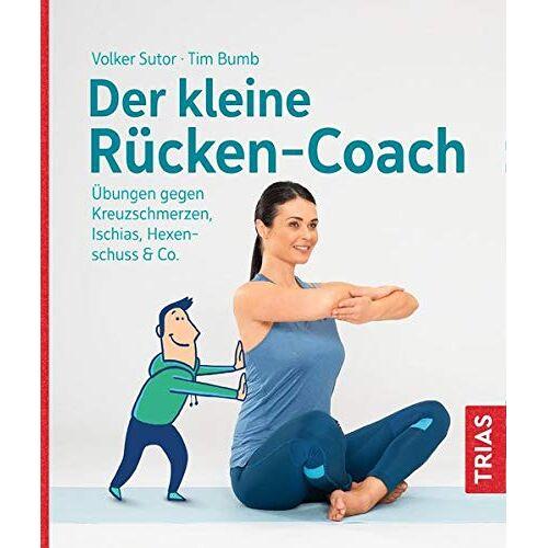 Volker Sutor - Der kleine Rücken-Coach: Übungen gegen Kreuzschmerzen, Ischias, Hexenschuss & Co. - Preis vom 07.03.2021 06:00:26 h